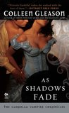 As Shadows Fade (Gardella Vampire Chronicles, #5)