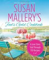 Susan Mallery's Fool's Gold Cookbook: A Love Story Told Through 150 Recipes (Fool's Gold, #12.1)