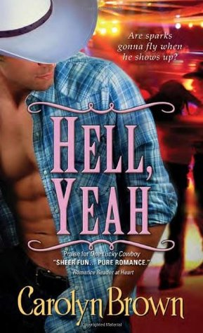 Hell, Yeah by Carolyn Brown
