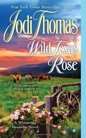Wild Texas Rose by Jodi Thomas