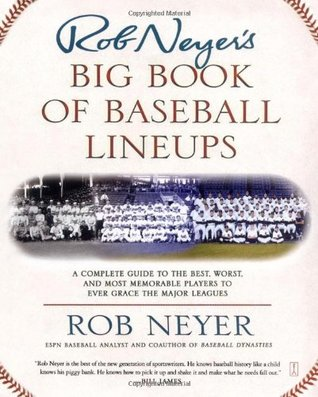 Rob Neyer's Big Book of Baseball Lineups by Rob Neyer