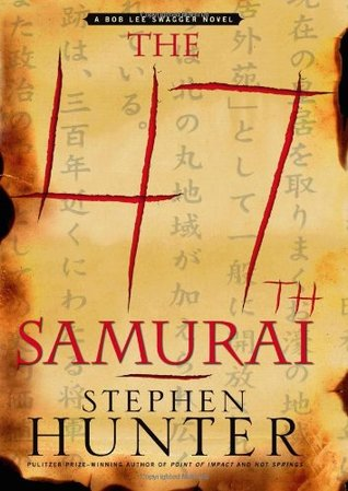 The 47th Samurai (Bob Lee Swagger) - Stephen Hunter