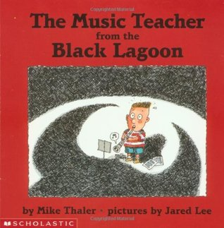 The Music Teacher from the Black Lagoon (Black Lagoon, #8)