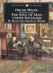 The Soul of Man Under Socialism, and Selected Critical Prose by Oscar Wilde
