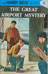 The Great Airport Mystery (Hardy Boys, #9)
