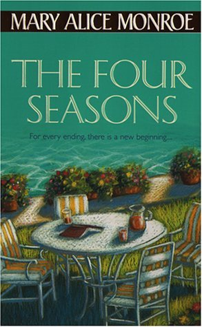 The Four Seasons by Mary Alice Monroe
