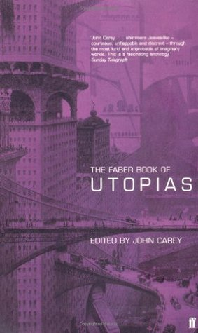 Faber Book of Utopias by John Carey