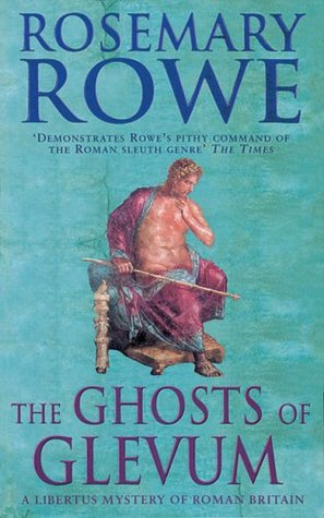 The Ghosts of Glevum by Rosemary Rowe