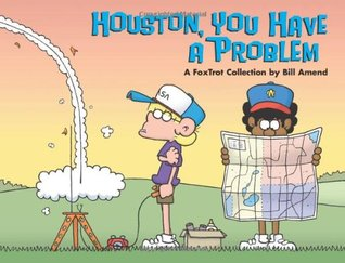Houston, You Have a Problem by Bill Amend
