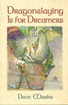 Dragonslaying is for Dreamers (Dragonslaying, #1)