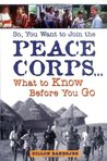 So, You Want to Join the Peace Corps: What to Know Before You Go