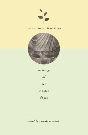 Moon in a Dewdrop by Dōgen