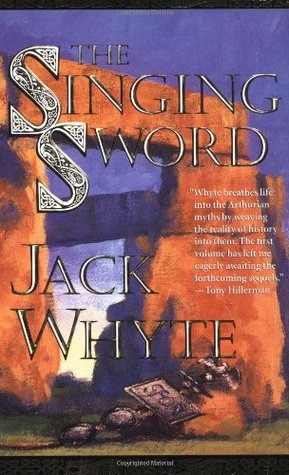 The Singing Sword by Jack Whyte