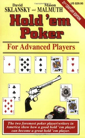 Hold'Em Poker for Advanced Players by David Sklansky