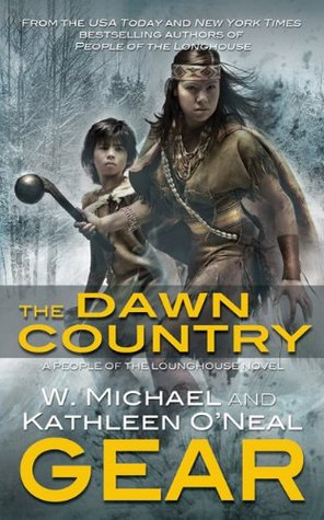 The Dawn Country: A People of the Longhouse Novel (Iroquois, #2)