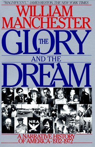 The Glory and the Dream by William R. Manchester