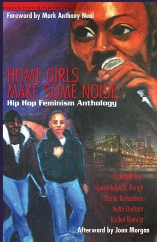 Home Girls Make Some Noise! by Gwendolyn Pough