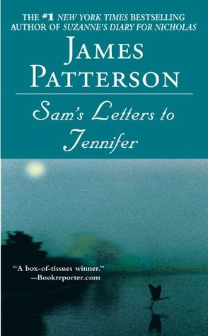 Sam's Letters to Jennifer by James Patterson
