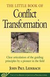 The Little Book of Conflict Transformation: Clear articulation of the guiding principles by a pioneer in the field