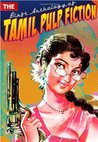 The Blaft Anthology of Tamil Pulp Fiction, Vol. I by Rakesh Khanna
