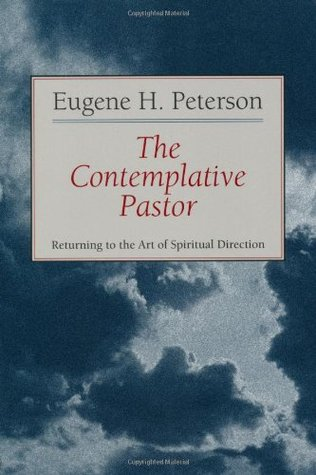 The Contemplative Pastor by Eugene H. Peterson