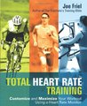 Total Heart Rate Training: Customize and Maximize Your Workout Using a Heart Rate Monitor
