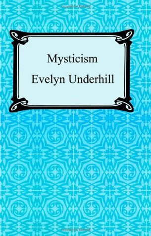 Mysticism by Evelyn Underhill