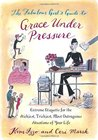The Fabulous Girl's Guide to Grace Under Pressure: Extreme Etiquette for the Stickiest, Trickiest, Most Outrageous Situations of Your Life