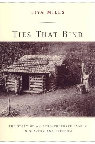 Ties That Bind: The Story of an Afro-Cherokee Family in Slavery and Freedom American Crossroads 14