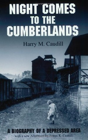 Night Comes to the Cumberlands by Harry M. Caudill