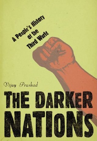 The Darker Nations: A People's History of the Third World