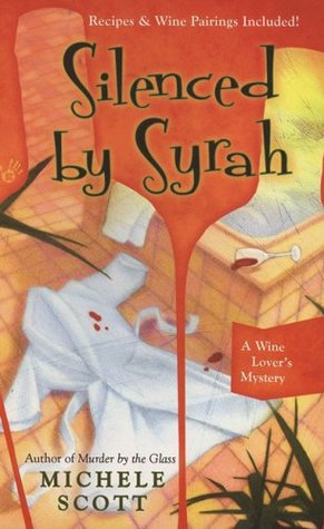 Silenced By Syrah by Michele Scott