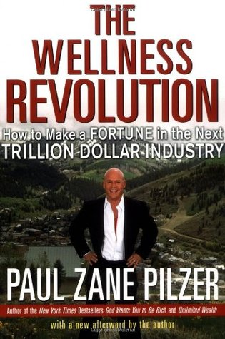 The Wellness Revolution: How to Make a Fortune in the Next Trillion Dollar Industry