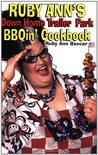 Ruby Ann's Down Home Trailer Park BBQin' Cookbook
