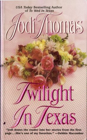 Twilight in Texas by Jodi Thomas