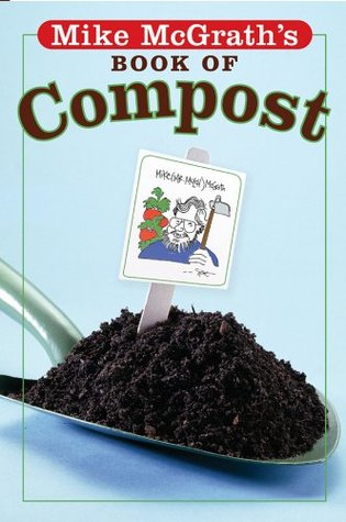 Mike McGrath's Book of Compost by Mike McGrath