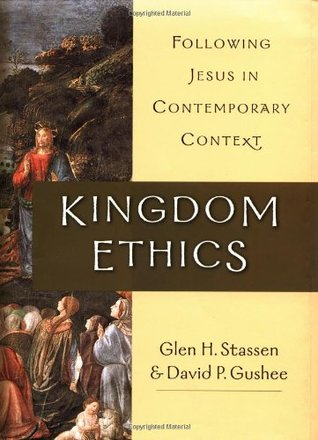 Kingdom Ethics by Glen H. Stassen