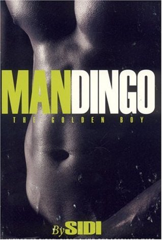Mandingo, the golden boy by Sidi