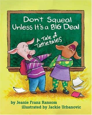 Don't Squeal Unless It's a Big Deal by Jeanie Franz Ransom