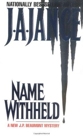 Name Withheld: A J.P. Beaumont Mystery, Jance, J.A.