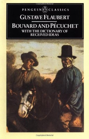 Bouvard and Pecuchet / The Dictionary of Accepted Ideas by Gustave Flaubert