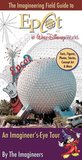 Imagineering Field Guide to Epcot at Walt Disney World, The
