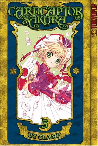 Cardcaptor Sakura, Vol. 5 by CLAMP