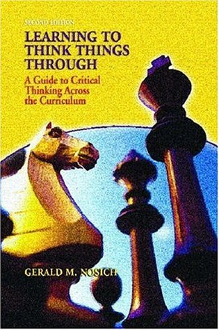 Learning to Think Things Through by Gerald M. Nosich