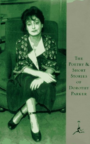 The Poetry and Short Stories of Dorothy Parker by Dorothy Parker