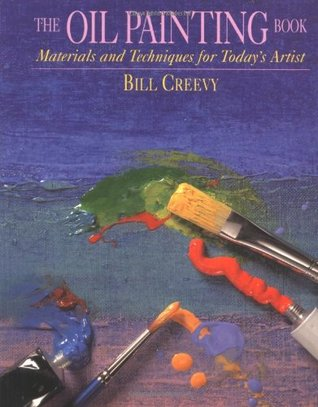 The Oil Painting Book by Bill Creevy