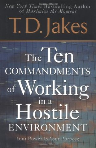 Review Ten Commandments of Working in a Hostile Environment by T.D. Jakes PDF
