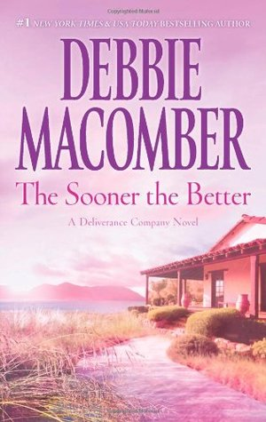 The Sooner the Better by Debbie Macomber