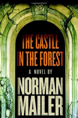 The Castle in the Forest by Norman Mailer