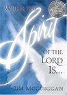 Where the Spirit of the Lord is . . .